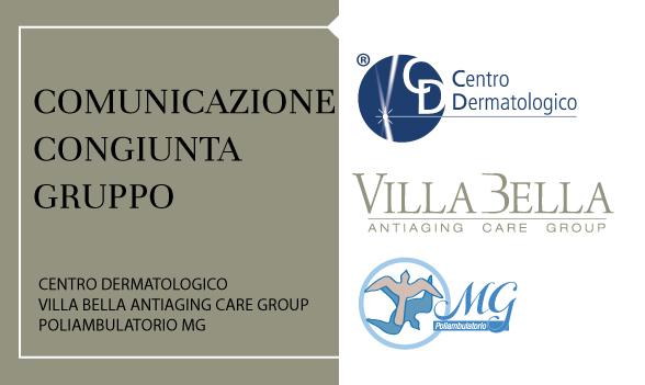 COMUNICAZIONE CONGIUNTA GRUPPO CENTRO DERMATOLOGICO VILLA BELLA ANTIAGING CARE GROUP POLIAMBULATORIO MG